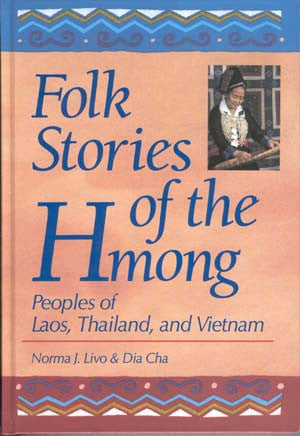Folk Stories of the Hmong: People of Laos, Thailand, and Vietnam