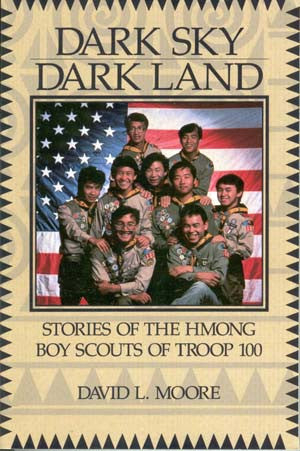Dark Sky, Dark Land: Stories of the Hmong Boy Scouts of Troop 100