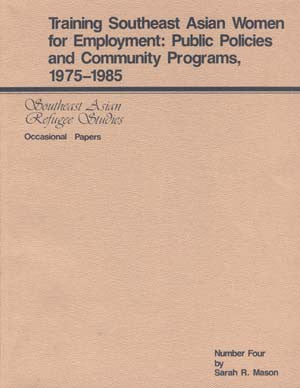 Training Southeast Asian Women for Employment: Public Policies and Community Programs, 1975-1985