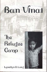 Ban Vinai: The Refugee Camp