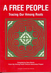 A Free People: Tracing Our Hmong Roots