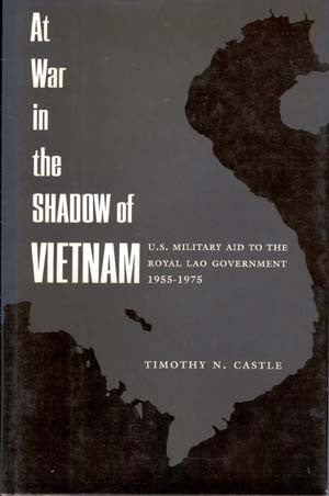At War in the Shadow of Vietnam: U.S. Military Aid to the Royal Lao Government, 1955-1975