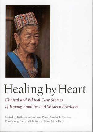 Healing by Heart: Clinical and Ethnical Case Stories of Hmong Families and Western Providers
