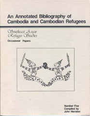 An Annotated Bibliography of Cambodia and Cambodian Refugees