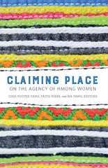 Claiming Place: On the Agency of Hmong Women