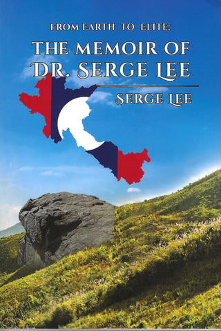 From Earth to Elite: The Memoir of Dr. Serge Lee