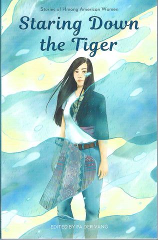 Staring Down the Tiger: Stories of Hmong American Women
