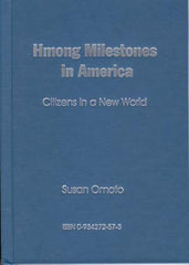 Hmong Milestones in America: Citizens in a New World