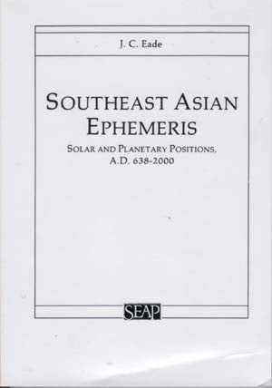 Southeast Asian Ephemeris: Solar and Planetary Positions A D 638-2000