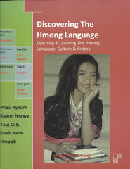 Discovering the Hmong Language: Teaching & Learning the Hmong Language, Culture & History