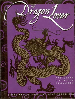 The Dragon Lover and Other Chinese Proverbs