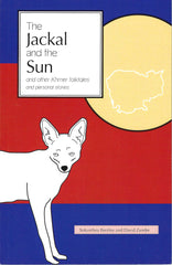 The Jackal and the Sun and other Khmer Folktales and Personal Stories