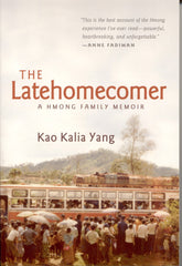 The Latehomecomer: A Hmong Family Memoir