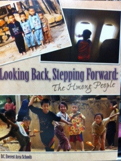Looking Back, Stepping Forward: The Hmong People