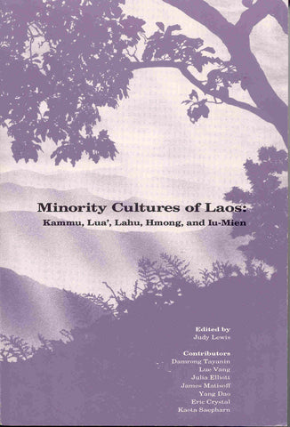 Minority Cultures of Laos: Kammu, Lua', Lahu, Hmong, and Iu-Mien