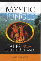 Mystic Jungle: Tales from Southeast Asia, 2nd Edition