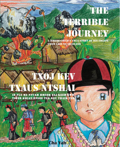The Terrible Journey: A Hmong Child's True Story of His Escape from Laos to Thailand