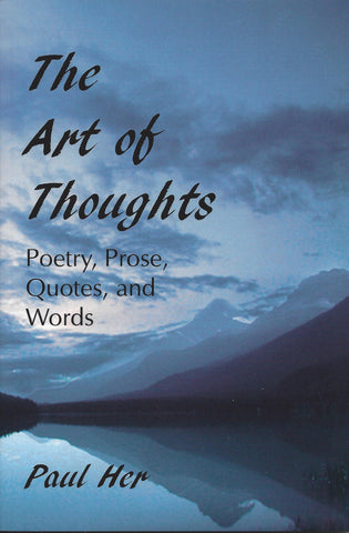 The Art of Thoughts: Poetry, Prose, Quotes, and Words