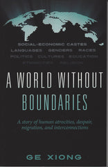 A World Without Boundaries: A Story of Human Atrocities, Despair, Migration, and Interconnections