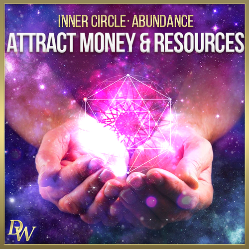 Attract Money & Resources | Inner Circle  Exclusive
