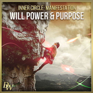 Manifestation - Will Power & Purpose | Higher Quantum Frequencies