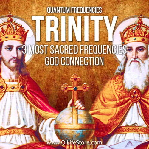 Trinity - 3 Most Sacred Frequencies Plus