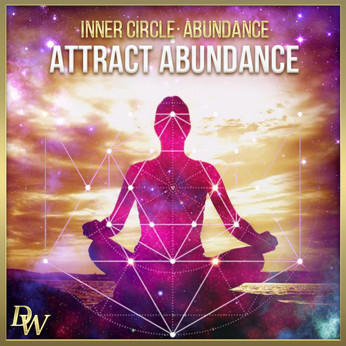 Attract Abundance | Higher Quantum Frequencies | Inner Circle Members