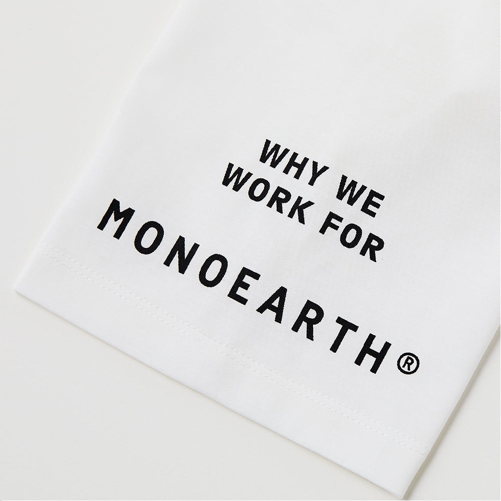 Ultima message tee WHY WE WORK FOR MONOEARTH®︎