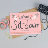 Sit Down Mother's Day Card
