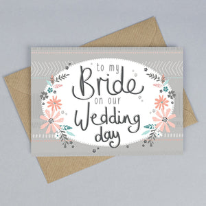 To My Bride On Our Wedding Day Card