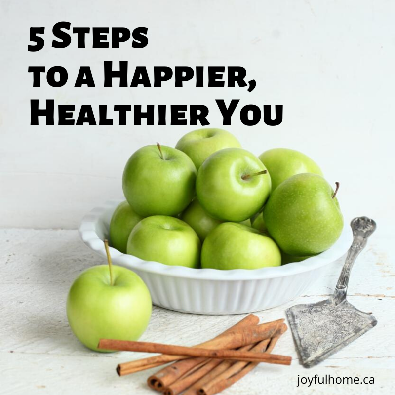 5 Steps to a Happier, Healthier You