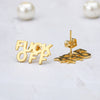 F*ck Off Earrings