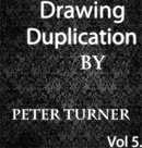 Drawing Duplications (Vol 5) by Peter Turner eBook DOWNLOAD