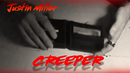 Creeper by Justin Miller video DOWNLOAD