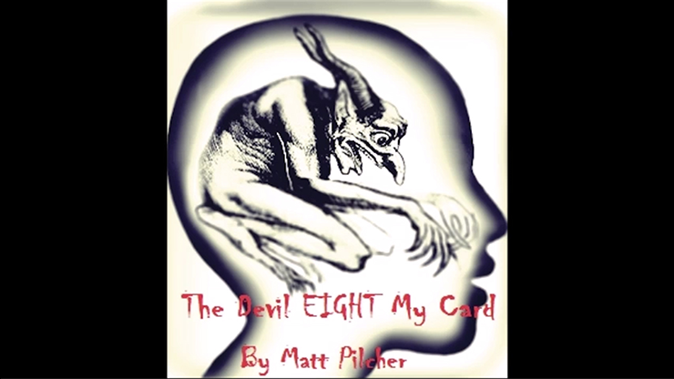 The Devil Eight My Card by Matt Pilcher video DOWNLOAD