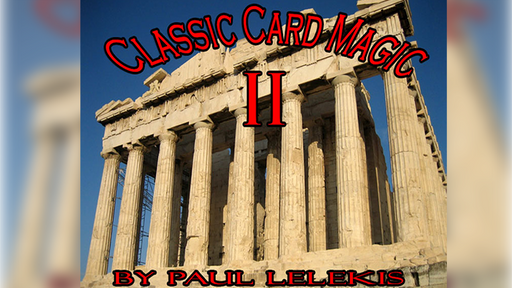 Classic Card Magic II by Paul A. Lelekis eBook DOWNLOAD
