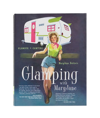 Glamping: Autographed Book -- Embrace The Outdoors With Style