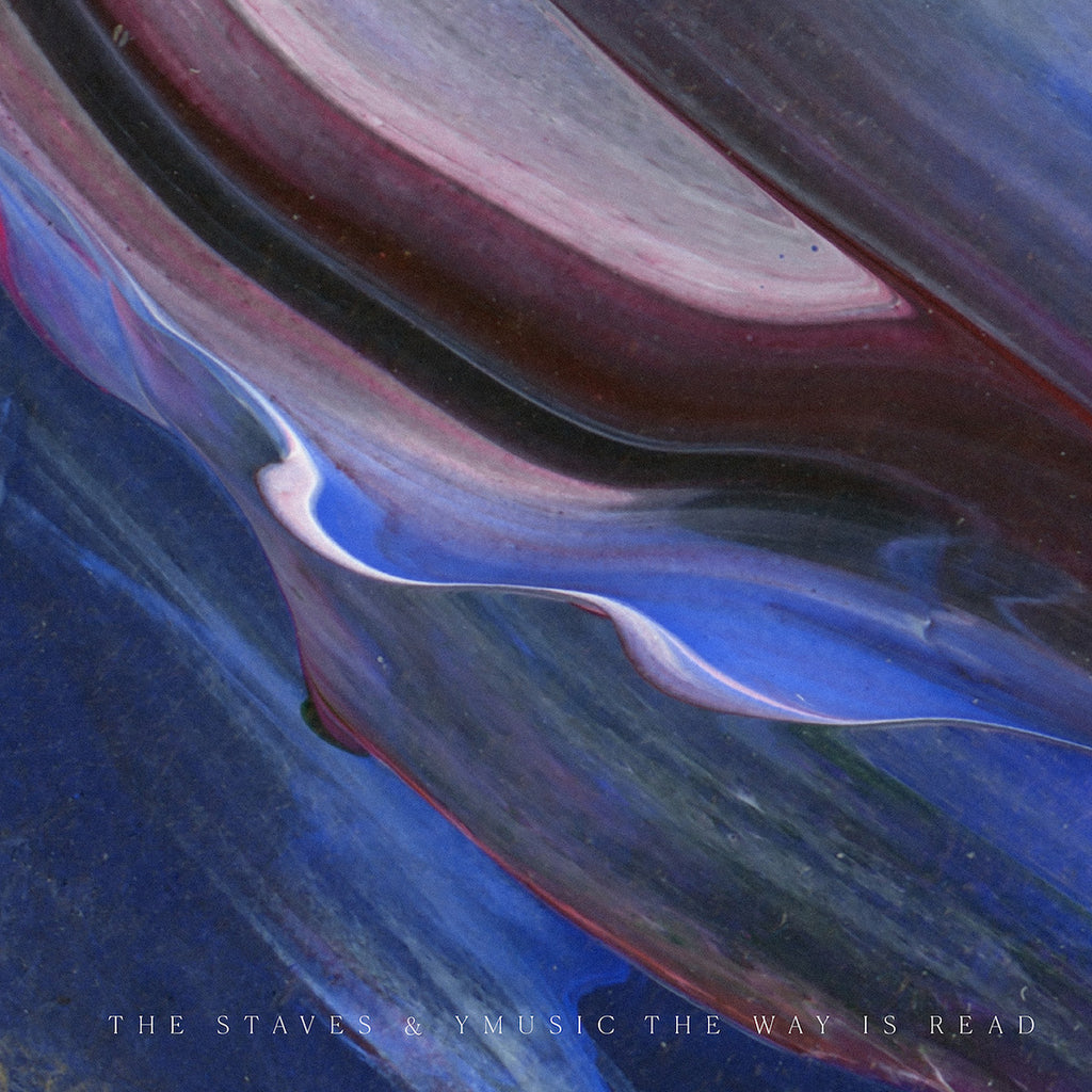 The Staves & yMusic - The Way is Read