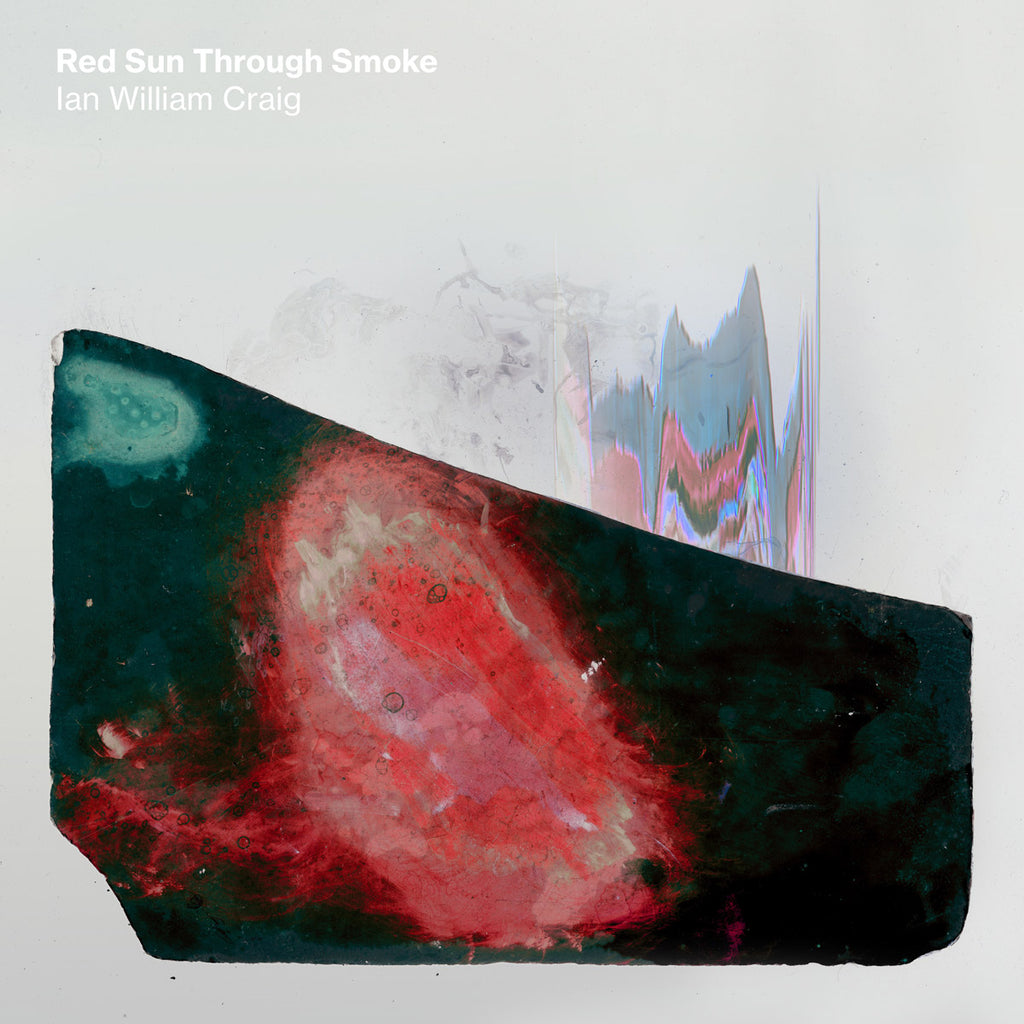 Ian William Craig - Red Sun Through Smoke