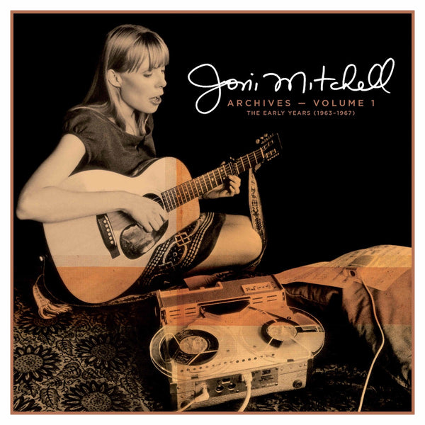 Joni Mitchell - Joni Mitchell Archives – Vol 1 The Early Years (1963–1967)