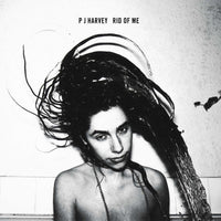 PJ Harvey - Rid Of Me [2020 Repress]