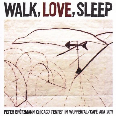 Peter Br'_tzmann Chicago Tentet - Walk, Love, Sleep