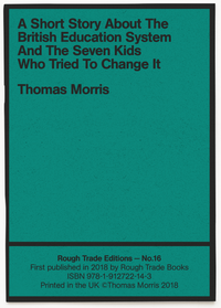 Thomas Morris - A Short Story About The British Education System And The Seven Kids Who Tried To Change It.