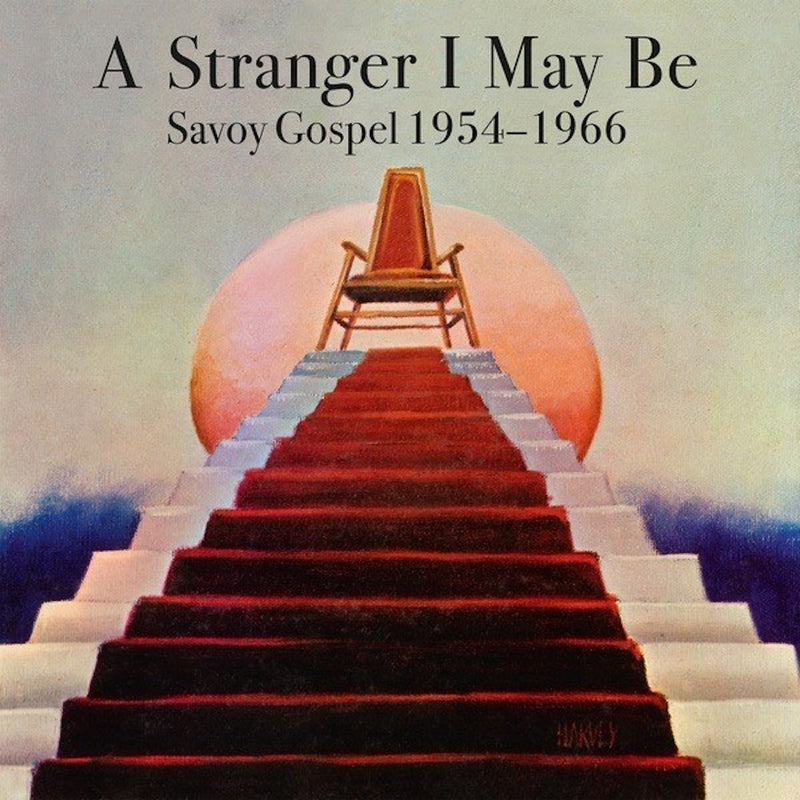 Various Artists - A Stranger I May Be: Savoy Gospel [1954 to 1966] [LP version]