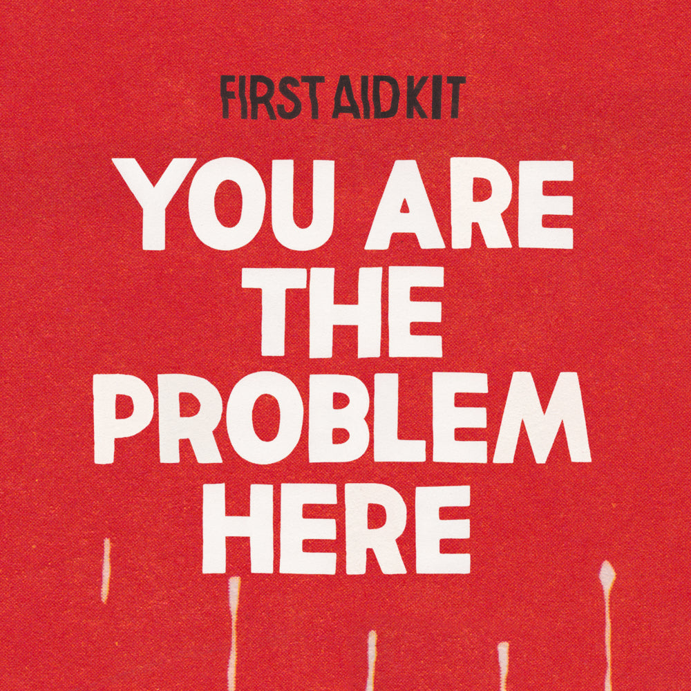 First Aid Kit - You Are The Problem Here - Drift Records
