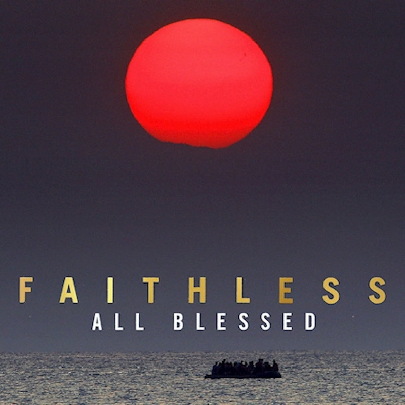 Faithless - All Blessed – The Drift Record Shop