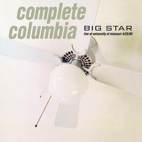 Big Star - Complete Columbia: Live At University Of Missouri - Drift Records