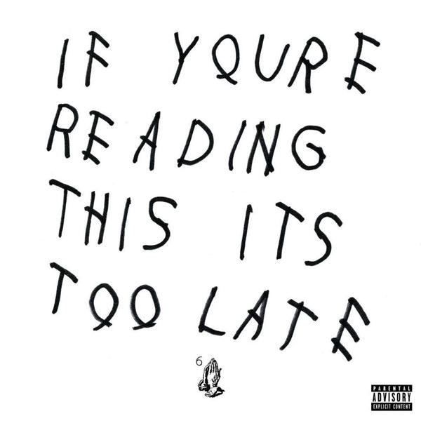 Drake - If Your Reading This You're Too Late