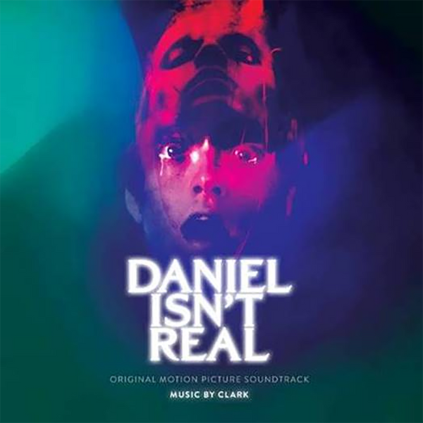 Clark - Daniel Isn't Real [Original Movie Soundtrack]