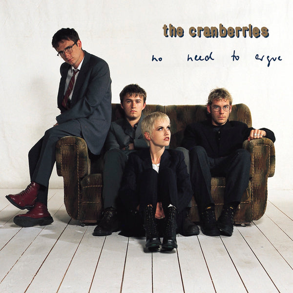 The Cranberries - No Need To Argue [2020 Repress]